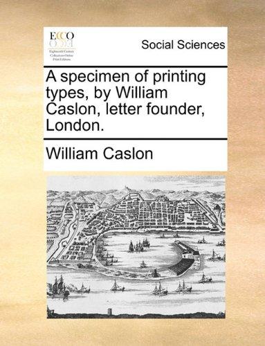 Usato, A Specimen of Printing Types, by William Caslon, Letter usato  Spedito ovunque in Italia