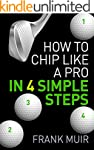 HOW TO CHIP LIKE A PRO IN 4 SIMPLE ST...