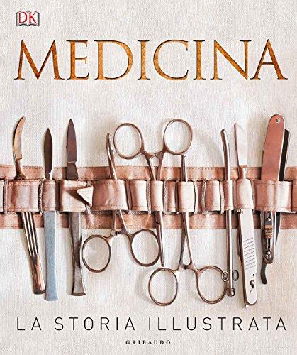 Medicina. La storia illustrata. Ediz. a colori