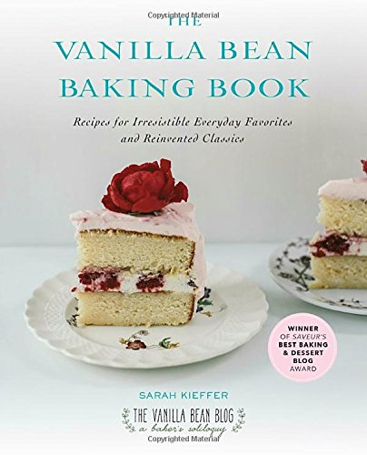 Preisvergleich Produktbild The Vanilla Bean Baking Book: Recipes for Irresistible Everyday Favorites and Reinvented Classics