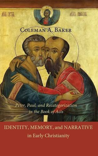 Identity, Memory, and Narrative in Early Christianity by Coleman A. Baker (2011-06-01)