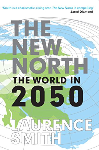 The New North por Laurence Smith