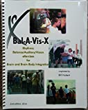 Bal-A-Vis-X: Rhythmic Balance/Auditory/Vision eXercises for Brain and Brain-Body Integration SECOND EDITION by Bill Hubert (2014-12-27)