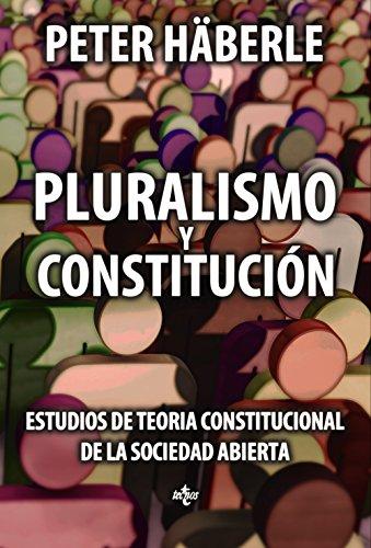 Pluralismo y constitución : estudios de teoría constitucional de la sociedad abierta por Peter Häberle