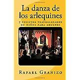 la danza de los arlequines: cuentos teatralizados de niños para adultos