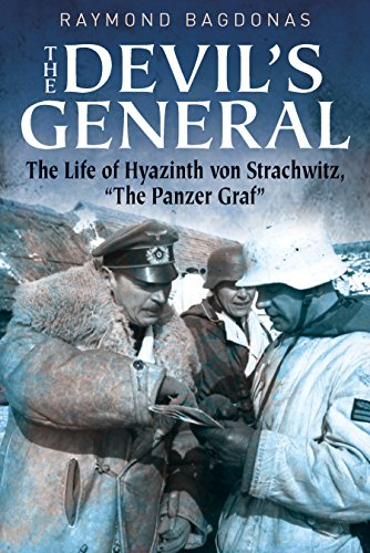The Devil's General: The Life of Hyazinth Von Strachwitz -the Panzer Graf