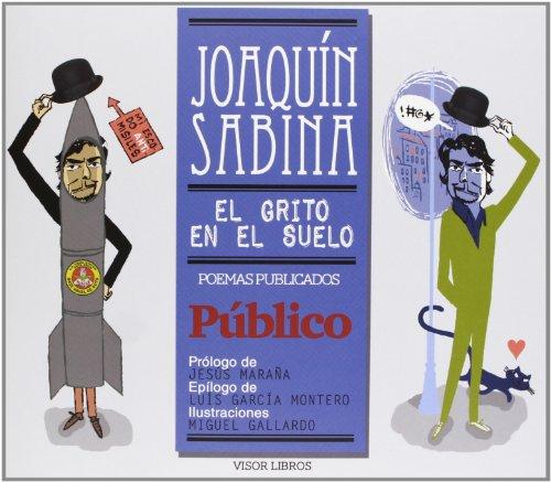 El Grito En El Suelo. Poemas Publicados En Público (Ediciones Especiales)