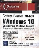 Coffret Examen 70-697 - Windows 10 Configuring Windows Devices - Préparation à la certification MCSA...