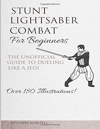 stunt-lightsaber-combat-for-beginners-the-unofficial-guide-to-dueling-like-a-jedi