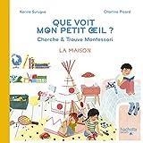 Bien Grandir Montessori - Mon petit oeil voit - La maison...