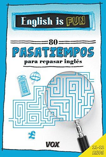 English is Fun.80 pasatiempos para repasar inglés 11-12 años (Vox - Lengua Inglesa - Diccionarios Generales)
