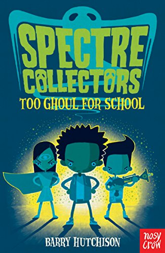 Spectre Collectors: Too Ghoul For School (English Edition)