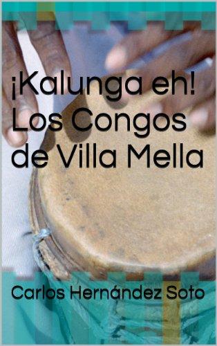 ¡KALUNGA EH! Los Congos de Villa Mella por Carlos Hernández Soto