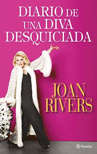 Diario de una diva desquiciada por Joan Rivers