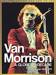 Van Morrison - A glorious decade under review '64-74