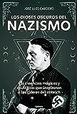 Los dioses oscuros del nazismo (Historia Oculta)