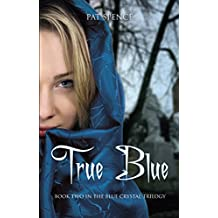 True Blue (The Blue Crystal Trilogy Book 2)