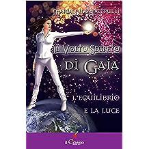 Il volto segreto di Gaia. L'equilibrio e la luce