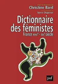 Dictionnaire des féministes. France, XVIIIe-XXIe siècle par Christine Bard