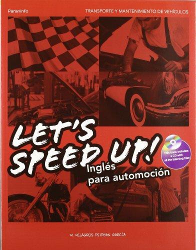 Let´s Speed Up! Inglés para Automoción por MARÍA DE LOS MILAGROS ESTEBAN GARCÍA