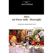 Alice nel Paese delle Meraviglie (Italian Edition) by Lewis Carroll (2012-09-25)