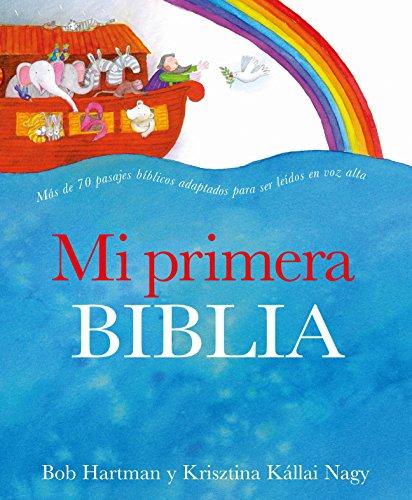 Mi Primera Biblia / The Lion Storyteller Bible por Bob Hartman