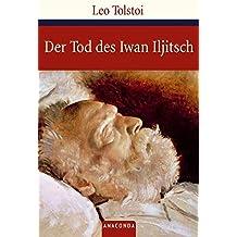 Der Tod des Iwan Iljitsch (Große Klassiker zum kleinen Preis)