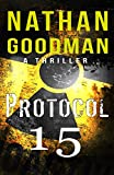 Protocol 15: A Thriller: The North Korean Missile Launch (The Special Agent Jana Baker Spy-Thriller Series Book 3)