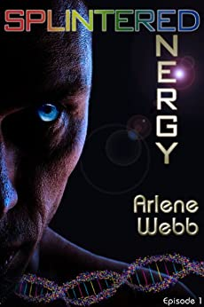 Splintered Energy (The Colors Book 1) by [Webb, Arlene]