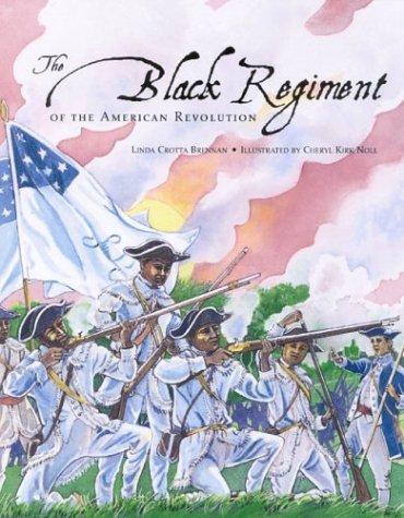 The Black Regiment of the American Revolution by Linda Crotta Brennan (2004-09-02)