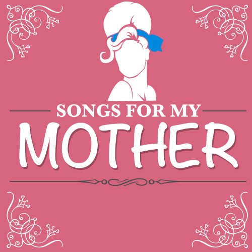 Songs for My Mother