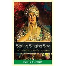 Stalin's Singing Spy: The Life and Exile of Nadezhda Plevitskaya