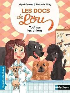 """Afficher """"Les docs de Lou Tout sur les chiens !"""""""