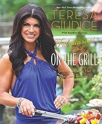 Fabulicious! On the Grill: Teresa's Smoking Hot Backyard Recipes