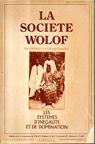 La Socit wolof : Tradition et Changement - Les Systmes d'ingalit et de changement