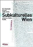 Subkulturelles Wien: Die informelle Gruppe (1959-1971) - Rolf Schwendter