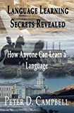 Image de Language Learning Secrets Revealed: How Anyone can Learn a Language (English Edition)