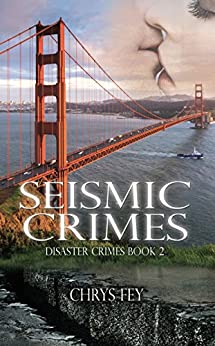 Seismic Crimes (Disaster Crimes Book 2) by [Fey, Chrys]