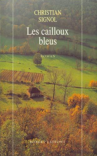 Les Cailloux bleus par Christian SIGNOL