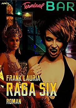 RAGA SIX: Ein DOC ORIENT-Roman