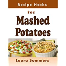 Recipe Hacks for Mashed Potatoes (Cooking on a Budget Book 23) (English Edition)