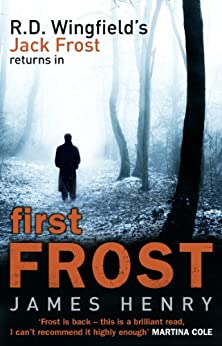First Frost: DI Jack Frost series 1 by [Henry, James]