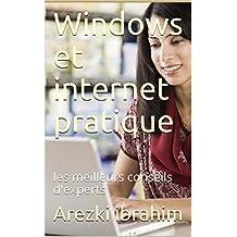 Windows et internet pratique: les meilleurs conseils d'experts (French Edition)