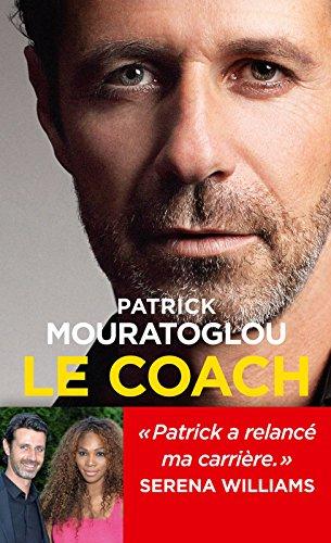 Le Coach (LA TRAVERSEE DE) par Patrick Mouratoglou