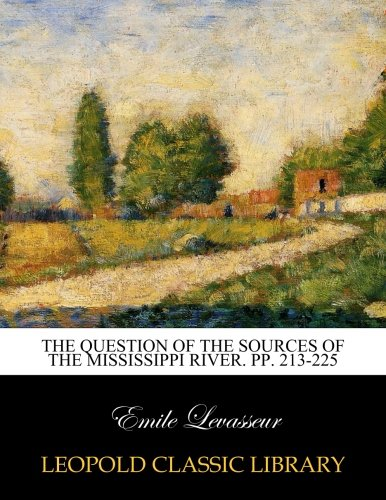 The question of the sources of the mississippi river. pp. 213-225