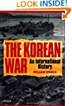 The Korean War: An International Hist...