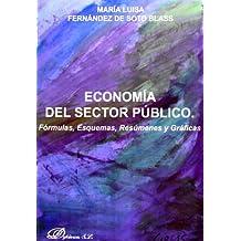 Economía del sector público. Fórmulas, esquemas, resúmenes y gráficas