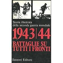 1943/44 battaglie su tutti i fronti.