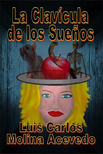 La Clavícula de los Sueños por Luis Carlos Molina Acevedo
