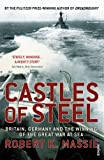 Castles Of Steel: Britain, Germany and the Winning of The Great War at Sea by Robert K Massie (2007-11-22)